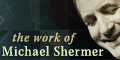 The Work of Michael Shermer