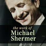visit MichaelShermer.com