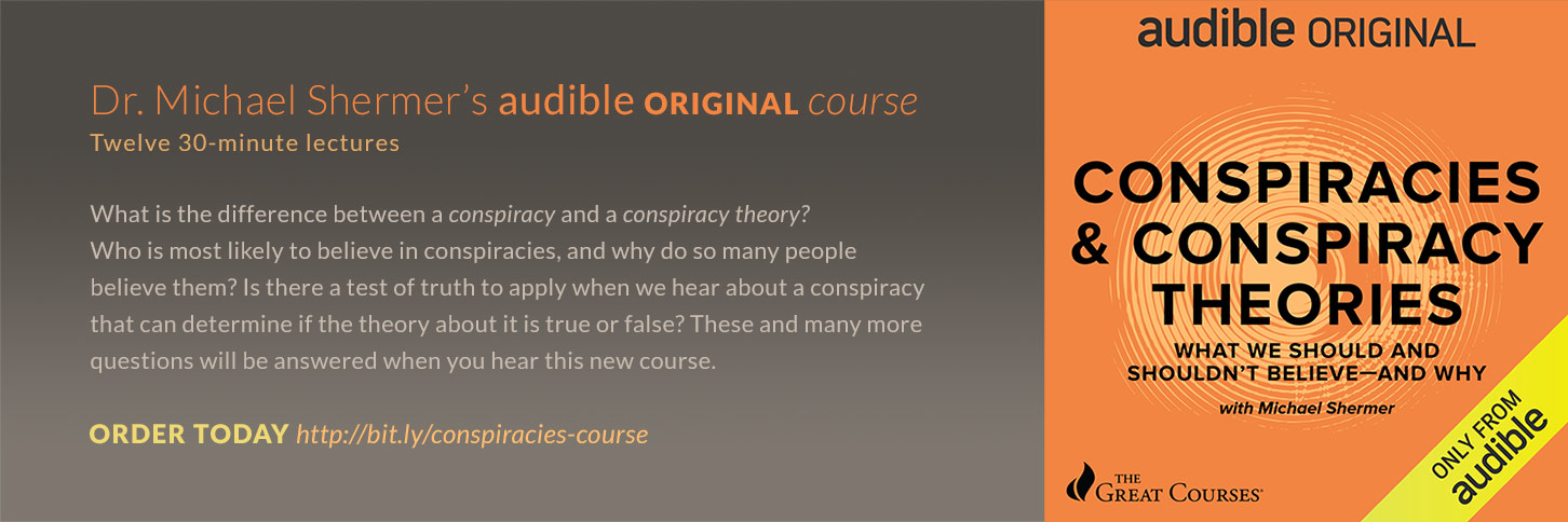 Learn about Dr. Michael Shermer's new Audible Original Course on Conspiracies and Conspiracy Theories