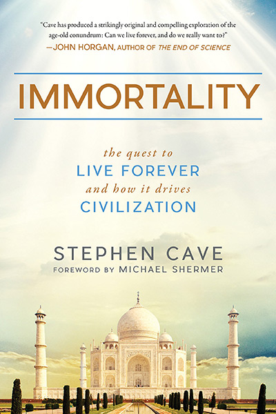 Immortality: The Quest to Live Forever and How it Drives Civilization (book cover)